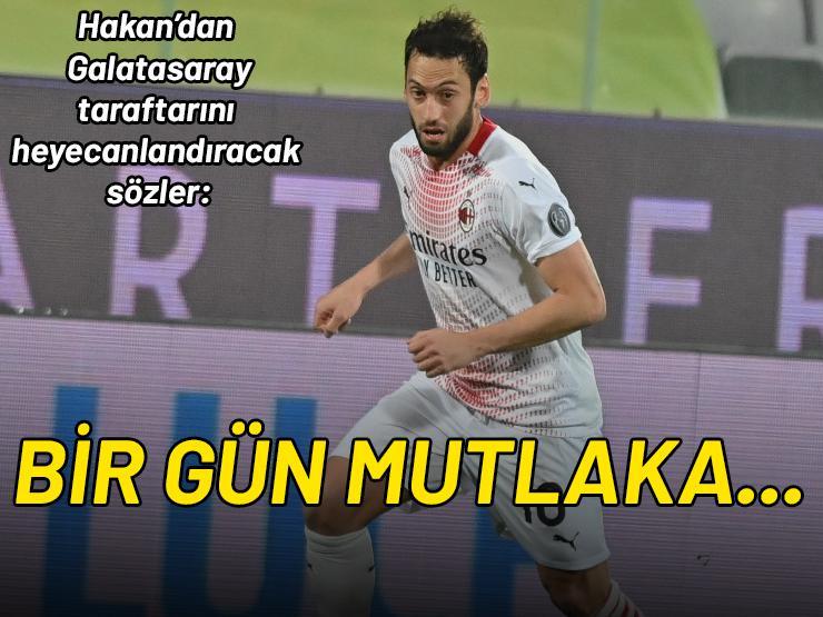 Hakan Çalhanoğlu'ndan Galatasaray açıklaması! Bir gün mutlaka...